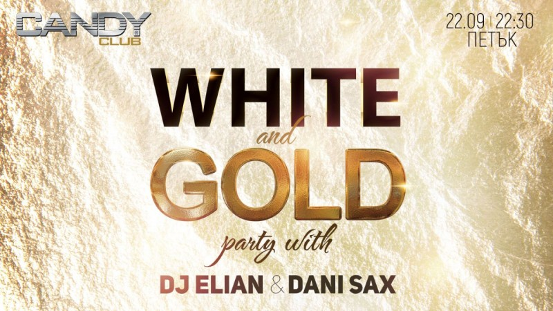 White and Gold party with Dj Elian & Dani Sax