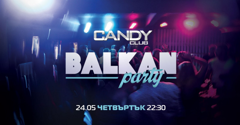 Balkan Party at Candy Club